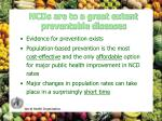 ncds are to a great extent preventable diseases