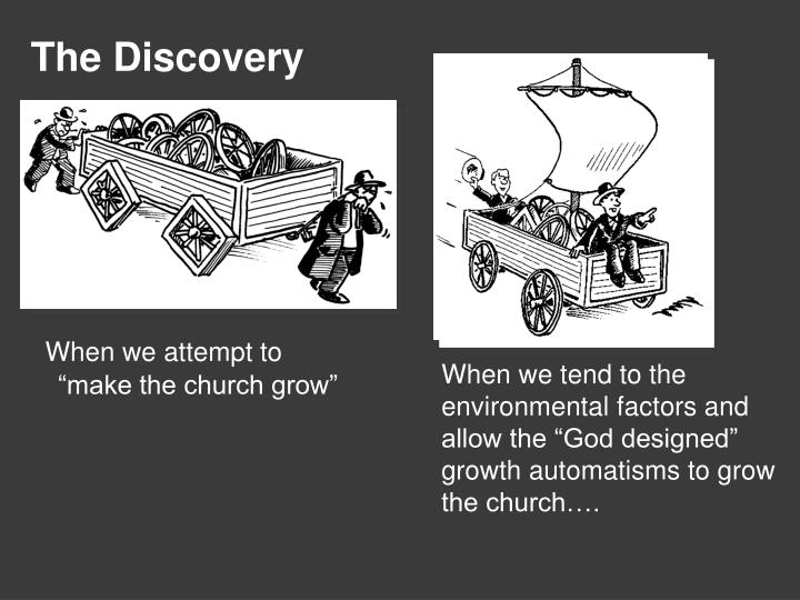 "When we attempt to ""make the church grow"""