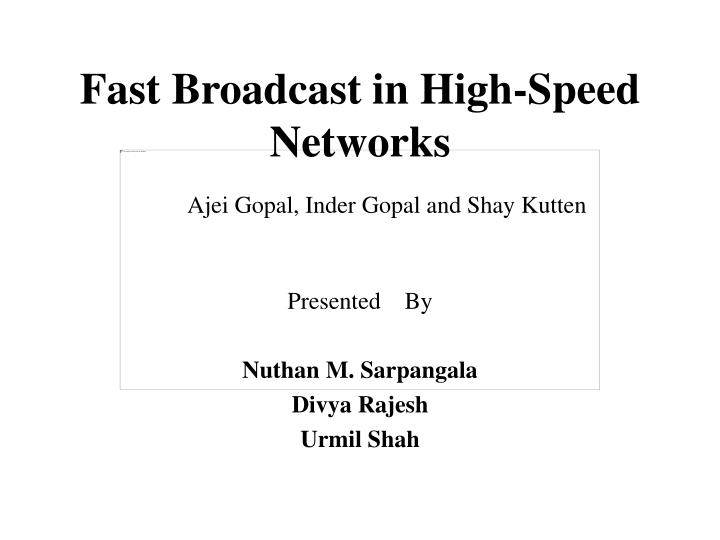 fast broadcast in high speed networks n.