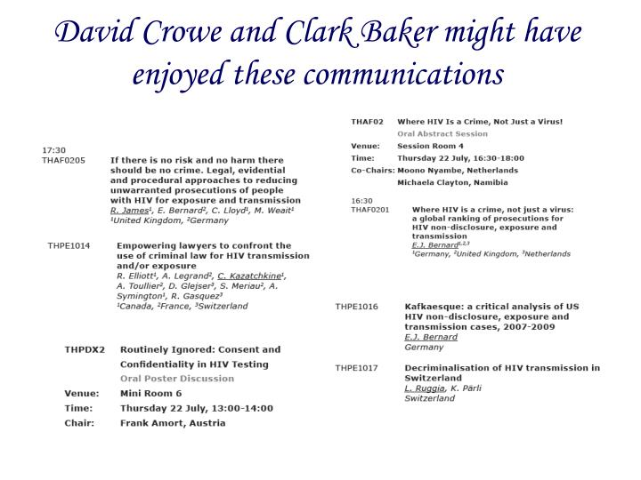 David Crowe and Clark Baker might have enjoyed these communications