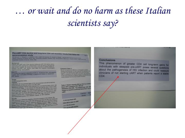 … or wait and do no harm as these Italian scientists say?