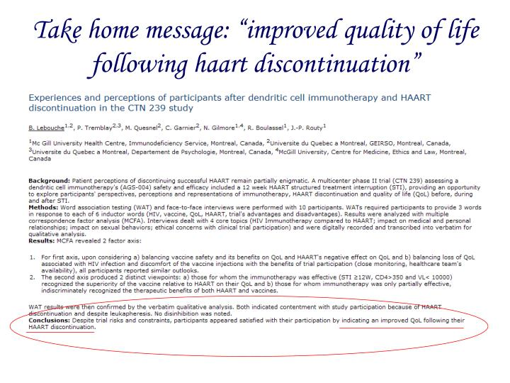 "Take home message: ""improved quality of life following haart discontinuation"""