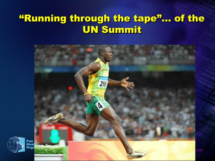 """Running through the tape""… of the UN Summit"