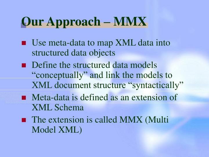 Our Approach – MMX