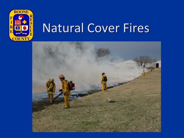 natural cover fires n.