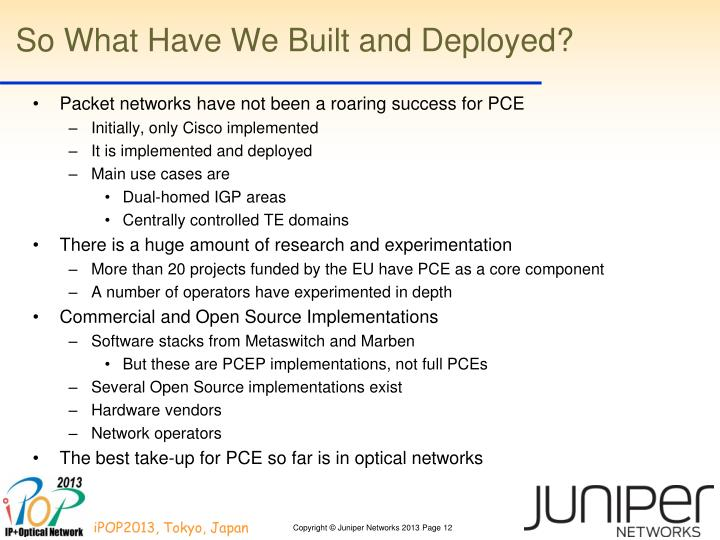 So What Have We Built and Deployed?