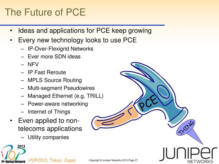The Future of PCE