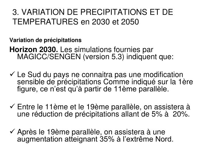 3. VARIATION DE PRECIPITATIONS ET DE TEMPERATURES en 2030 et 2050