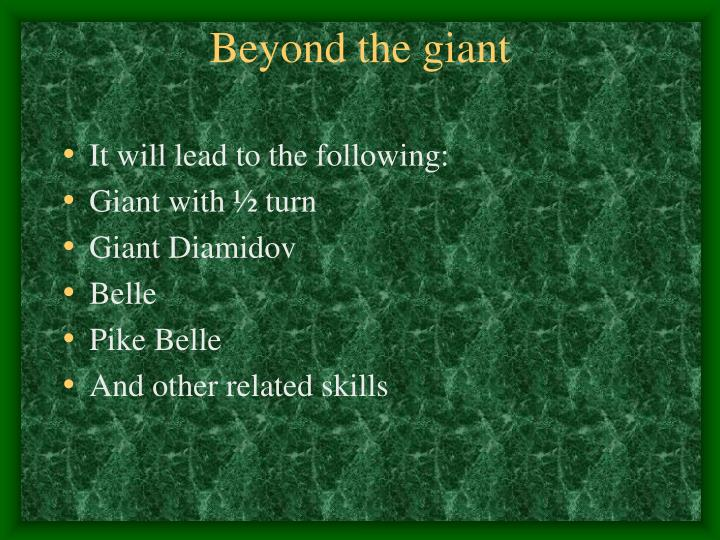 Beyond the giant