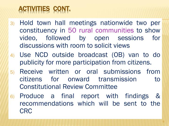 Hold town hall meetings nationwide two per constituency in