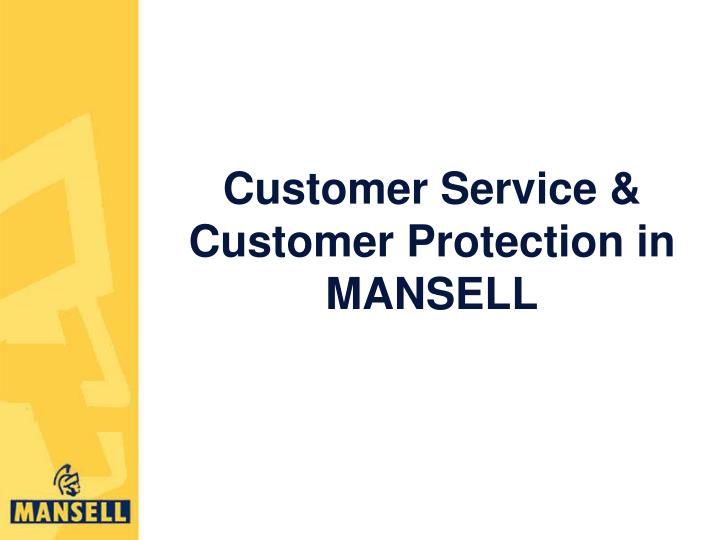Customer service customer protection in mansell