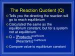 the reaction quotient q