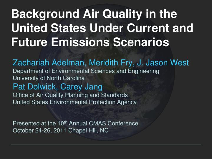 background air quality in the united states under current and future emissions scenarios n.