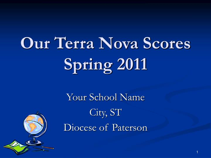 our terra nova scores spring 2011 n.