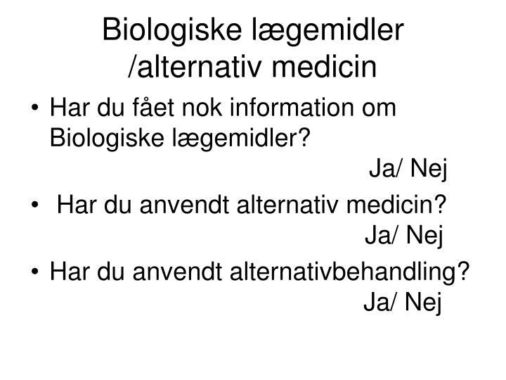 Biologiske lægemidler /alternativ medicin