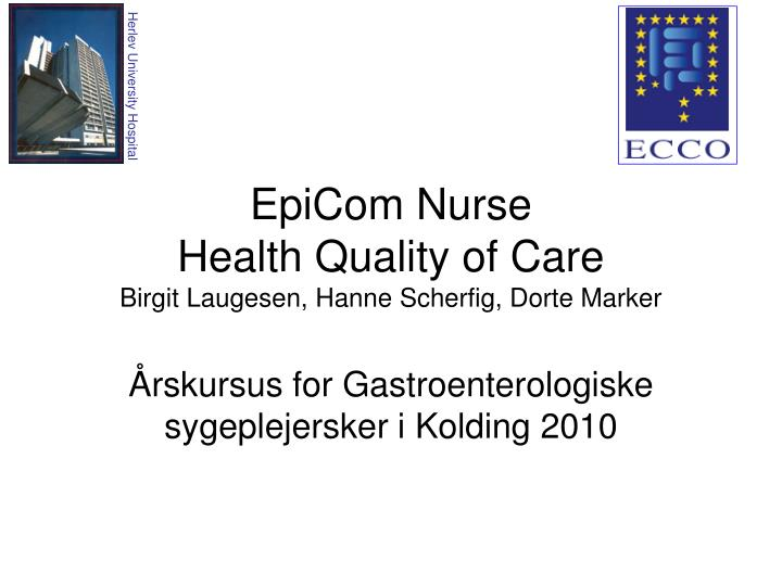 Epicom nurse health quality of care birgit laugesen hanne scherfig dorte marker