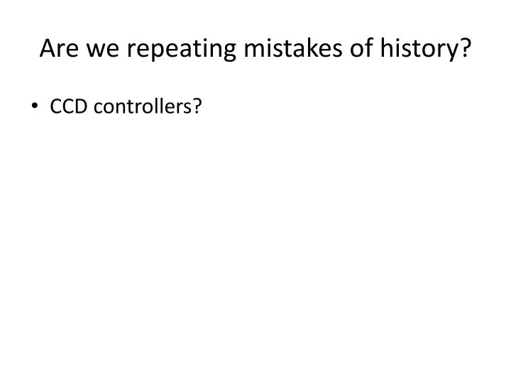 Are we repeating mistakes of history