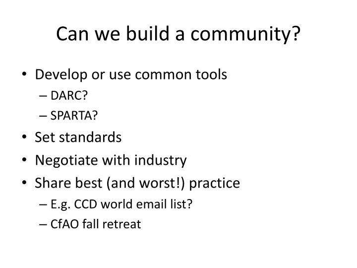 Can we build a community?
