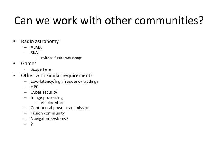 Can we work with other communities?
