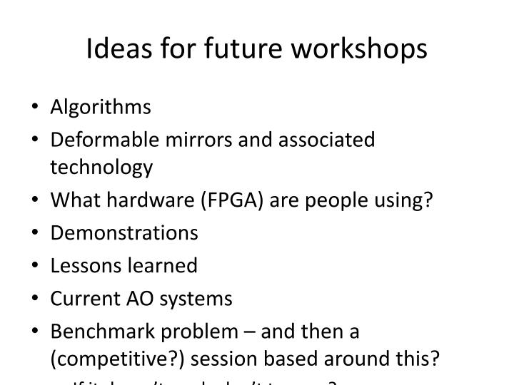 Ideas for future workshops