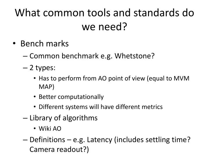 What common tools and standards do we need?