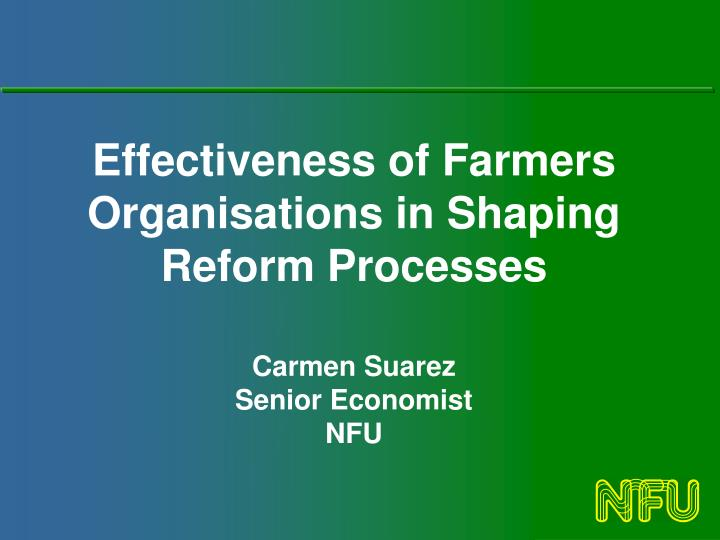 Effectiveness of Farmers Organisations in Shaping Reform Processes