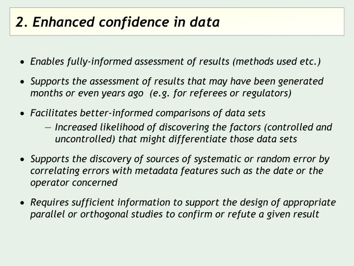 Enables fully-informed assessment of results (methods used etc.)