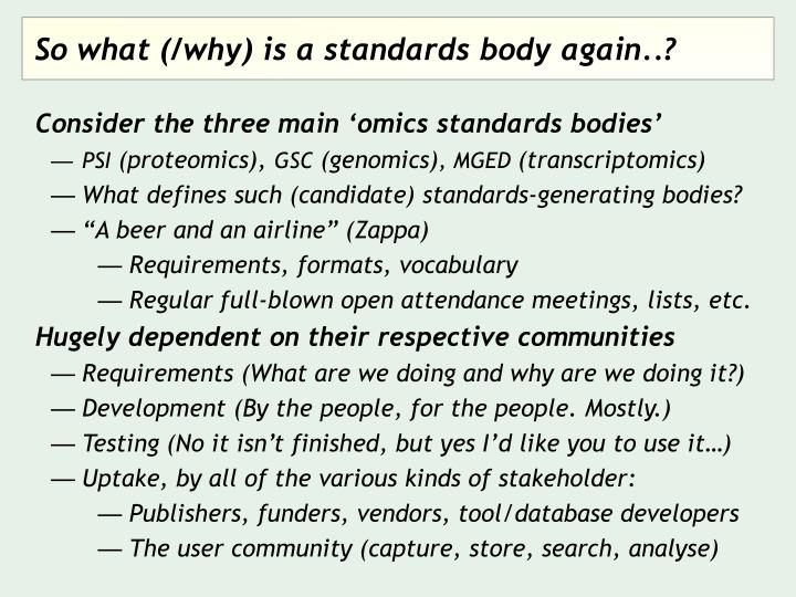 So what (/why) is a standards body again..?
