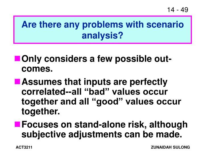 Are there any problems with scenario analysis?