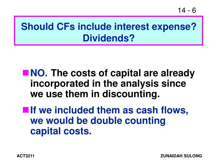 Should CFs include interest expense? Dividends?