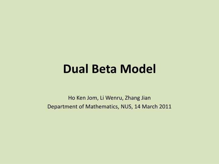 Dual beta model