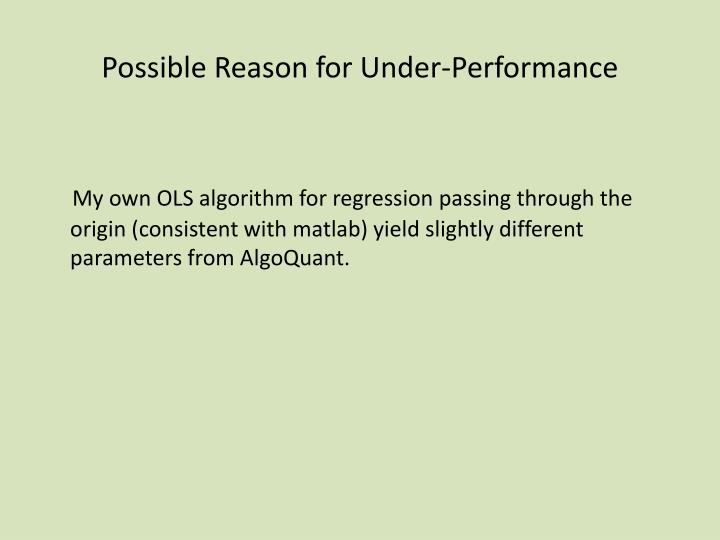 Possible Reason for Under-Performance