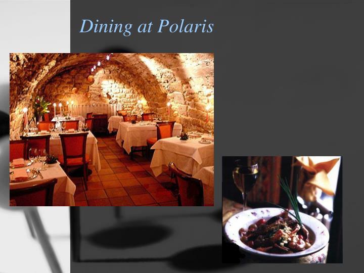 Dining at Polaris