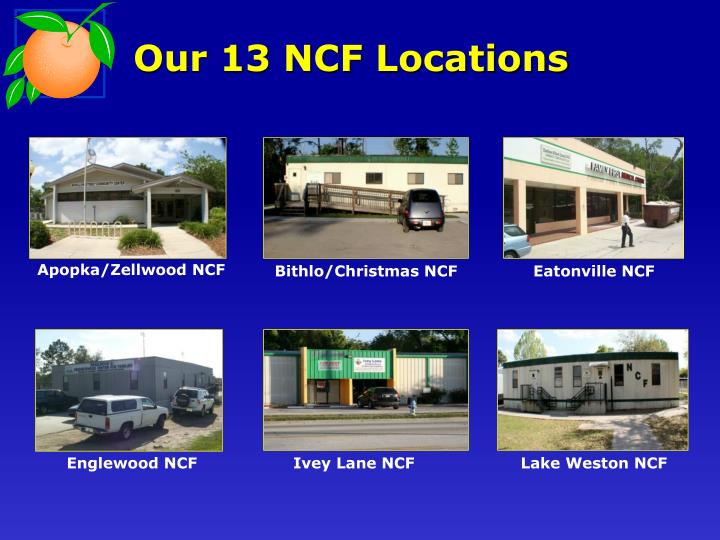 Our 13 NCF Locations