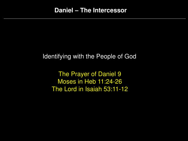 Daniel – The Intercessor