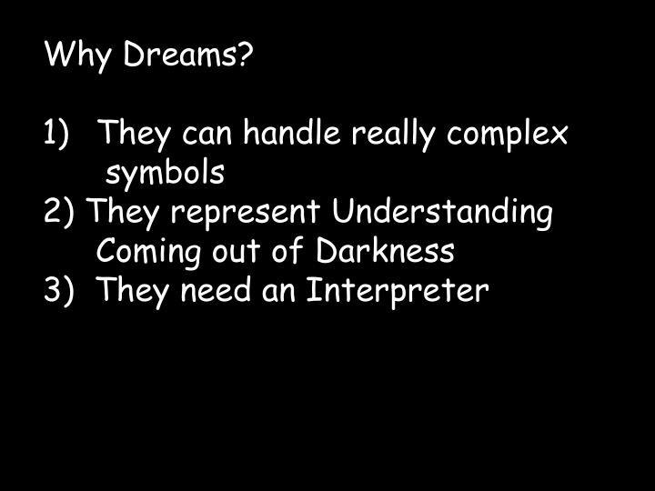 Why Dreams?