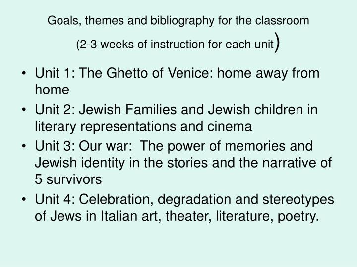 Goals, themes and bibliography for the classroom