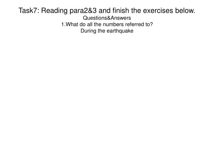 Task7: Reading para2&3 and finish the exercises below.
