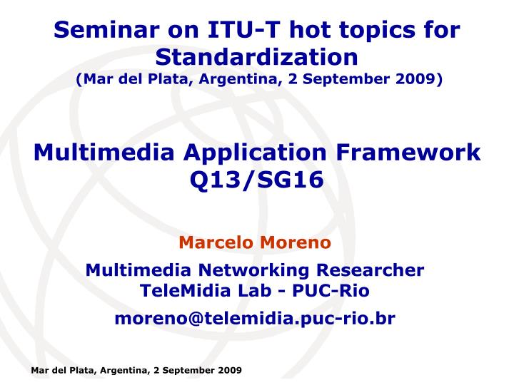 Multimedia application framework q13 sg16