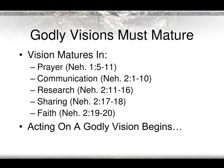 Godly Visions Must Mature