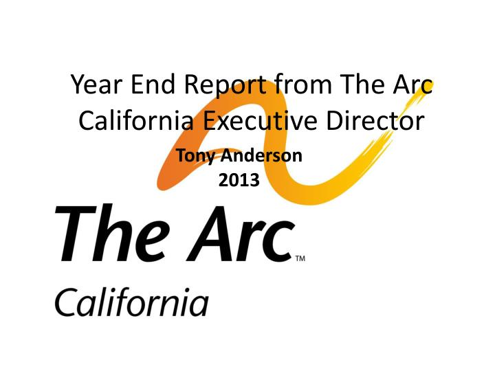 Year end report from the arc california executive director