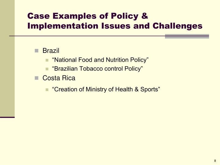 Case Examples of Policy & Implementation Issues and Challenges