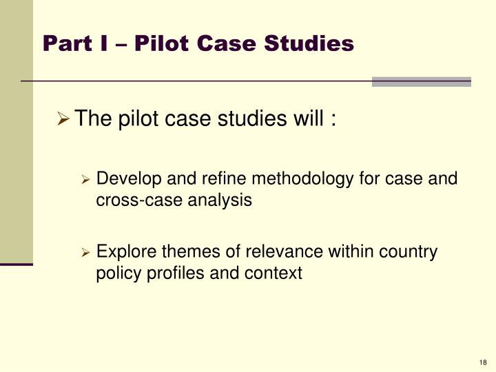 Part I – Pilot Case Studies