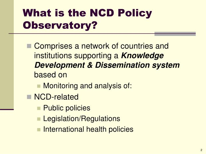 What is the ncd policy observatory