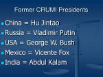 former crumi presidents