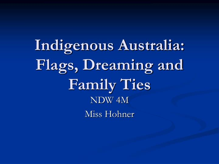 Indigenous australia flags dreaming and family ties