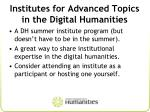 institutes for advanced topics in the digital humanities