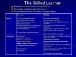 the skilled learner