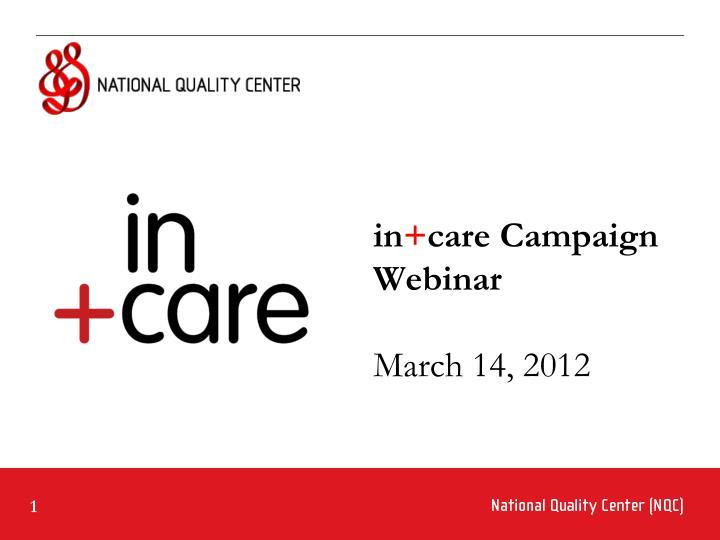 In care campaign webinar march 14 2012
