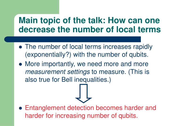 Main topic of the talk: How can one decrease the number of local terms
